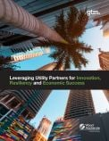Leveraging Utility Partners for Innovation, Resiliency and Economic Success
