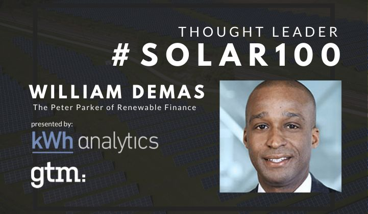 #Solar100's William Demas: The Peter Parker of Renewable Finance