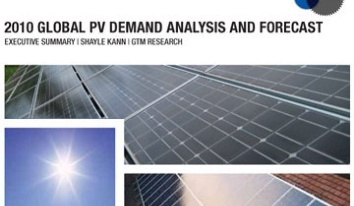 GTM Research: Global Solar PV Demand to Grow by 58 Percent; $18.9B in Module Revenue in 2010